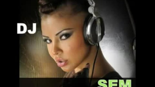 HOUSE DANCE MUSIC 2011 DJ SEM