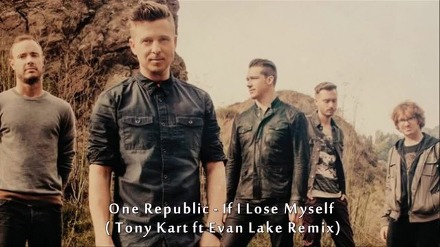 One Republic - If I Lose Myself ( Tony Kart ft Evan Lake Remix)
